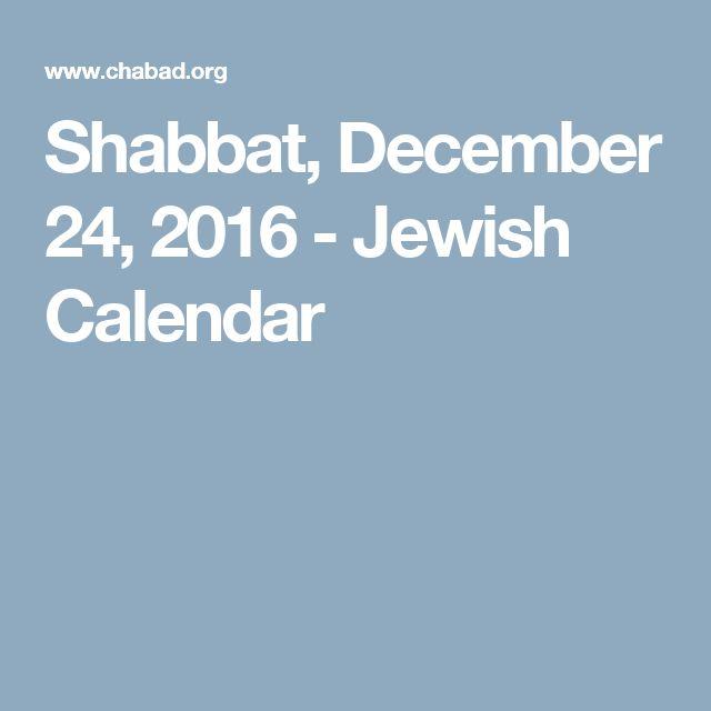 Shabbat, December 24, 2016 - Jewish Calendar