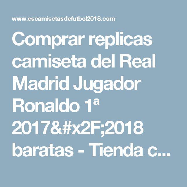 Comprar replicas camiseta  del Real Madrid Jugador Ronaldo 1ª 2017/2018 baratas - Tienda camisetas de futbol 2018