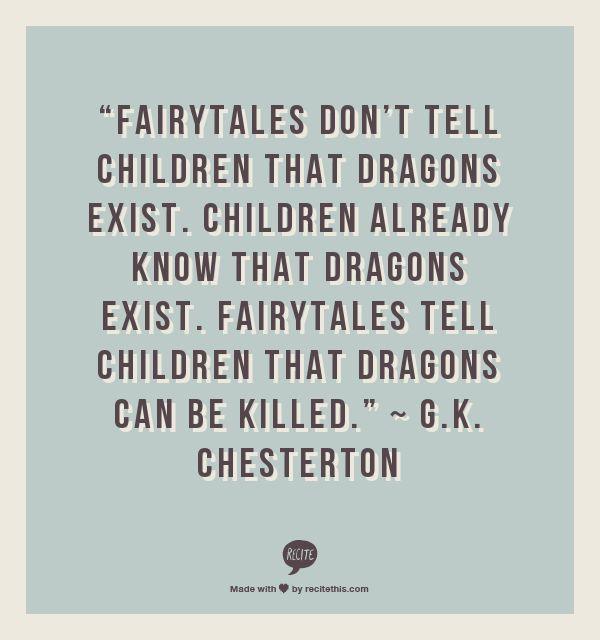 ~ G.K. Chesterton