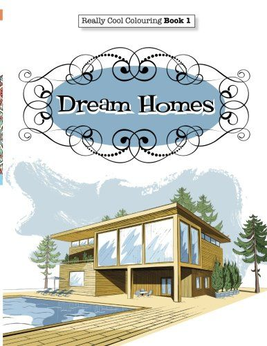 Really Cool Colouring Dream Homes Book