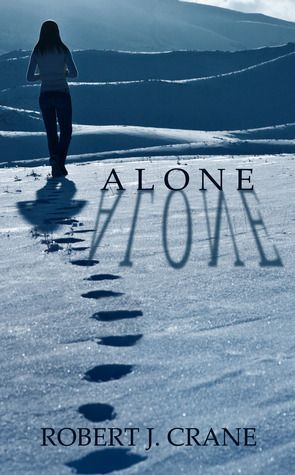 Alone (The Girl in the Box #1)  by Robert J. Crane