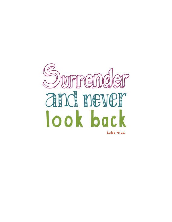 Surrender and Never Look Back Luke 9:62 by LindseyLiLuDesigns