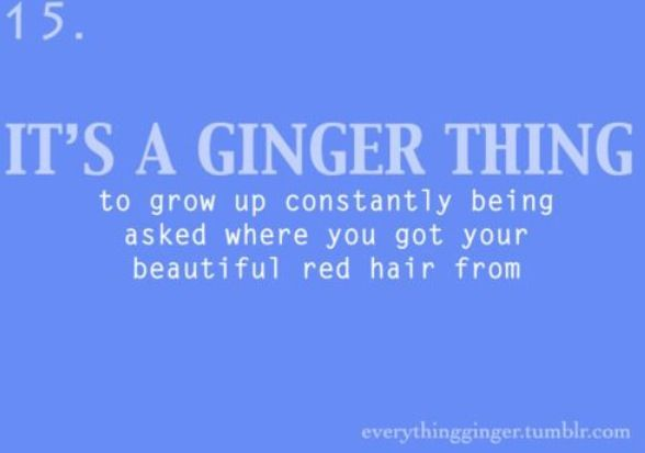 It's a Ginger Thing #15 / Redhead/Ginger Quotes