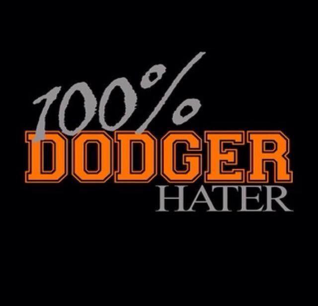 DODGER HATER FOR LIFE & BEYOND!!!