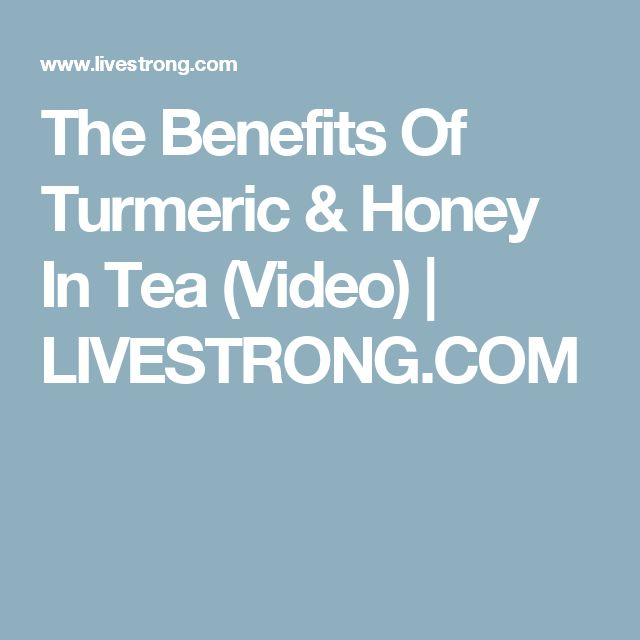 The Benefits Of Turmeric & Honey In Tea (Video) | LIVESTRONG.COM