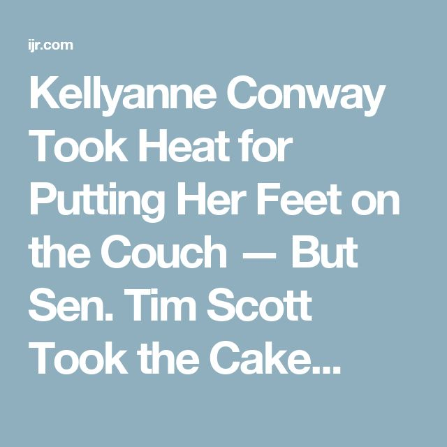 Kellyanne Conway Took Heat for Putting Her Feet on the Couch — But Sen. Tim Scott Took the Cake...