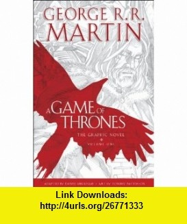 A Game of Thrones The Graphic Novel Volume One (9780440423218) Daniel Abraham, George R.R. Martin , ISBN-10: 044042321X  , ISBN-13: 978-0440423218 ,  , tutorials , pdf , ebook , torrent , downloads , rapidshare , filesonic , hotfile , megaupload , fileserve