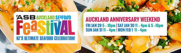 AUCKLAND SEAFOOD FESTIVAL | Auckland  Anniversary weekend  Friday 29, Saturday 30, Sunday 31 January, Monday 1 February 2016