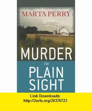 Murder in Plain Sight (Center Point Christian Mystery (Large Print)) (9781602859692) Marta Perry , ISBN-10: 1602859698  , ISBN-13: 978-1602859692 ,  , tutorials , pdf , ebook , torrent , downloads , rapidshare , filesonic , hotfile , megaupload , fileserve