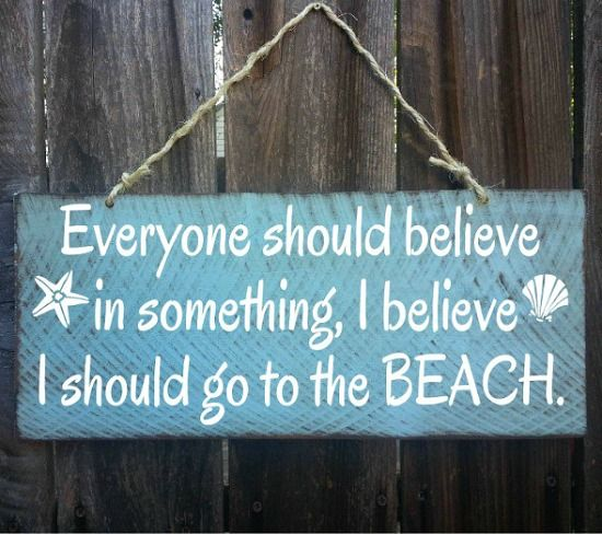 Believe I Should Go to the Beach Wood Sign.... http://www.beachblissdesigns.com/2016/10/hand-painted-wood-beach-signs-with-quotes.html