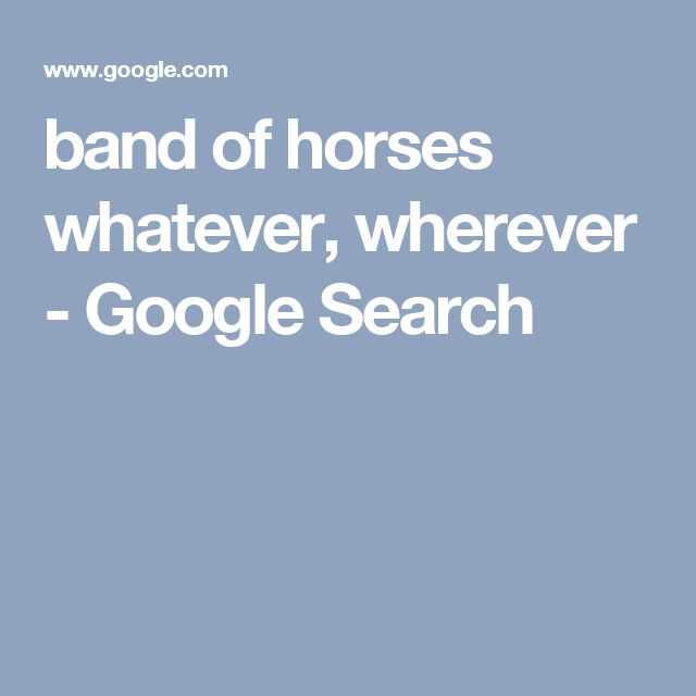 band of horses whatever, wherever - Google Search