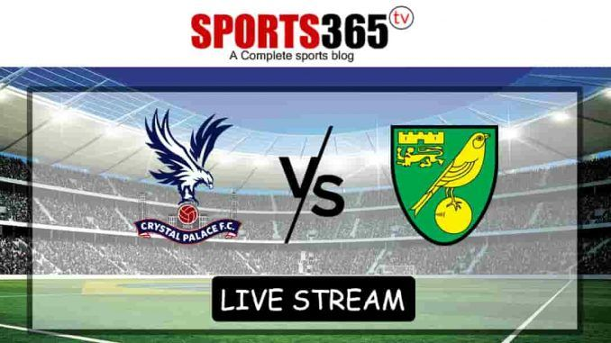 Crystal Palace Vs Norwich City Stream Online Norwich City Crystal Palace Online Streaming