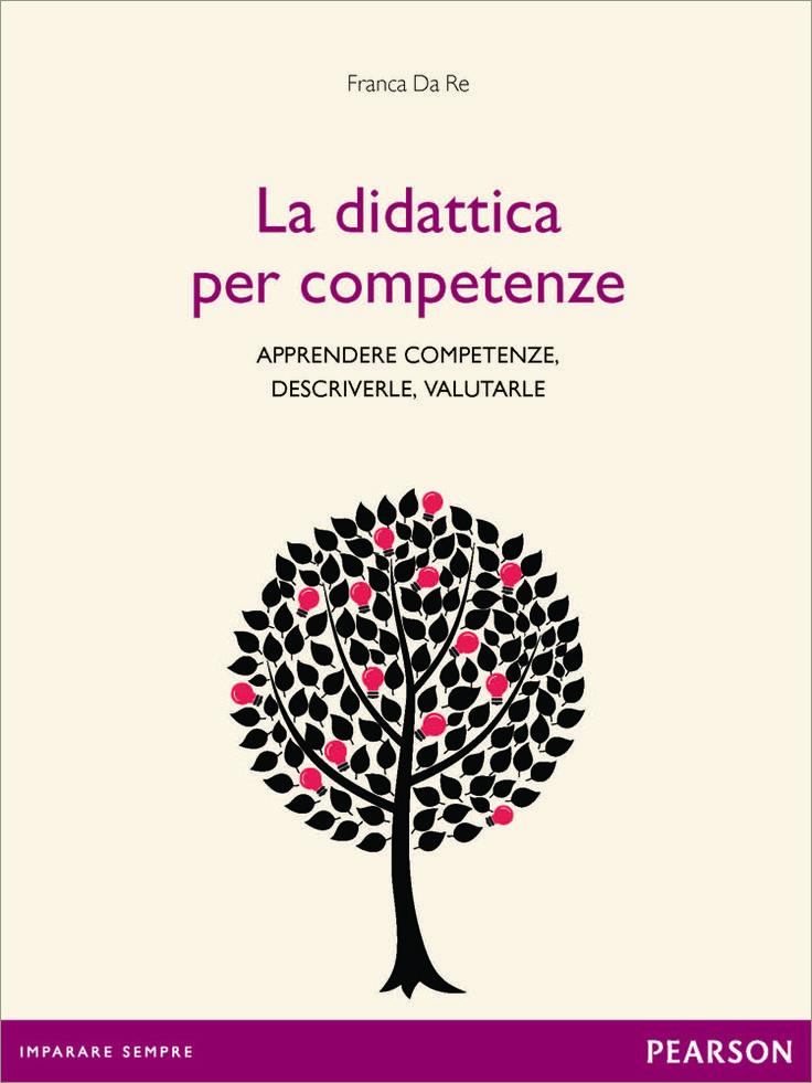 """Guamodì Scuola: """"La didattica per competenze"""" in un libro gratuito: apprendere competenze, descriverle, valutarle - di Franca Da Re"""