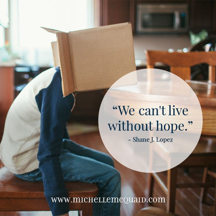 We can't live without hope. #shanelopez #quotes #positivepsychology