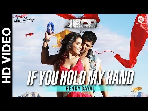 If You Hold My Hand - Disney's ABCD 2 - Varun Dhawan - Shraddha Kapoor | Benny Dayal - YouTube