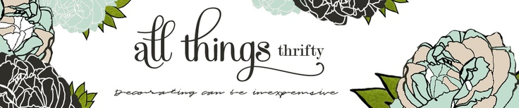All Things Thrifty...a site to prove to you that decorating can be inexpensive...use Brooke's ideas...just give her credit