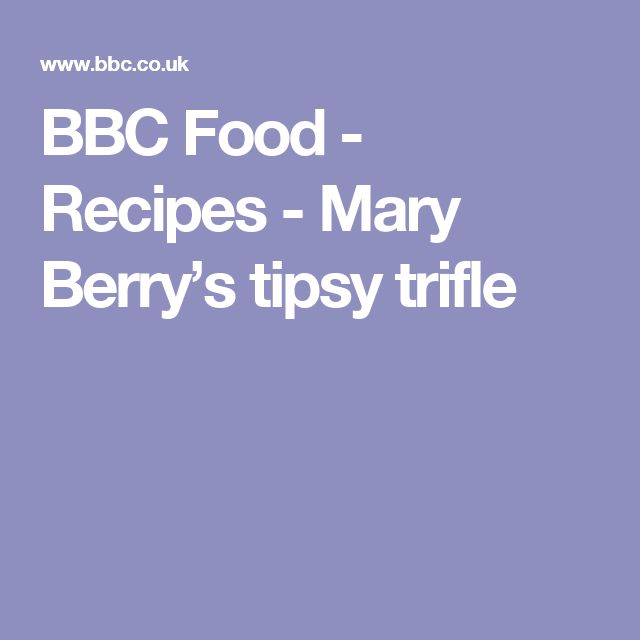 BBC Food - Recipes - Mary Berry's tipsy trifle