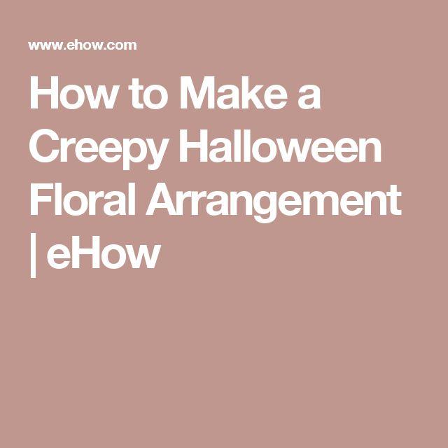 How to Make a Creepy Halloween Floral Arrangement | eHow