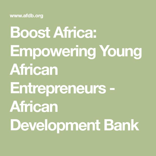 Boost Africa: Empowering Young African Entrepreneurs - African Development Bank