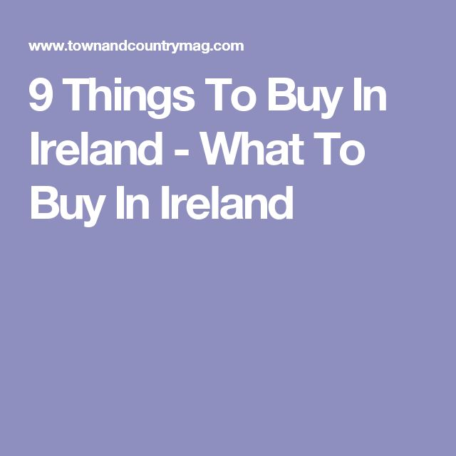 9 Things To Buy In Ireland - What To Buy In Ireland