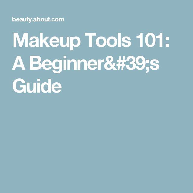 Makeup Tools 101: A Beginner's Guide