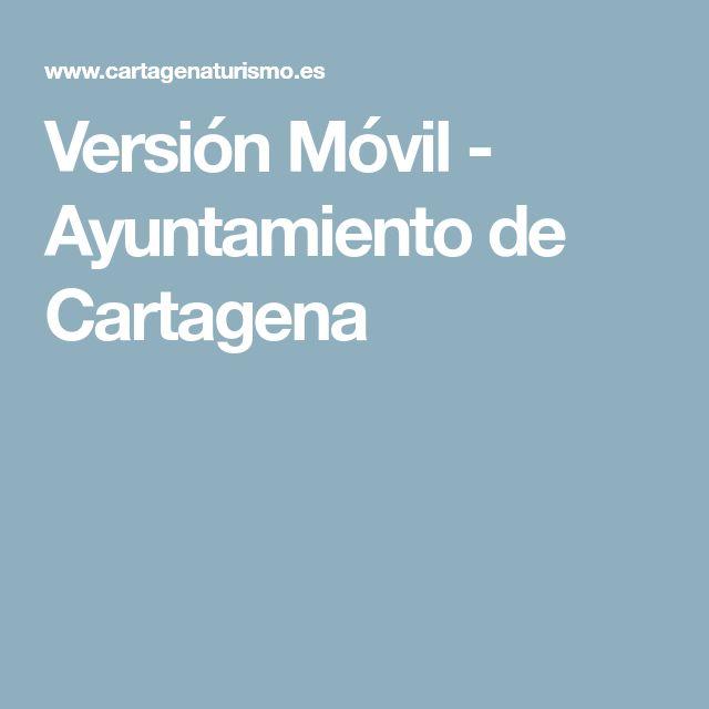 Versión Móvil - Ayuntamiento de Cartagena