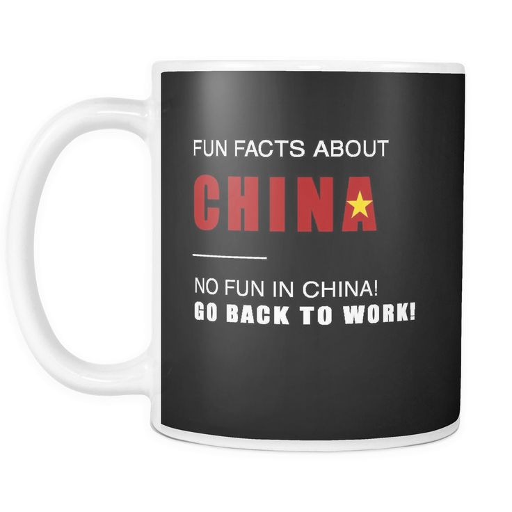 Fun facts about China - No fun, Go Back to work! black 11oz mug