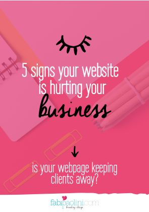 5 signs your website is hurting your business. Website mistakes you might be making that are keeping clients + opportunities away! // Fabi Paolini