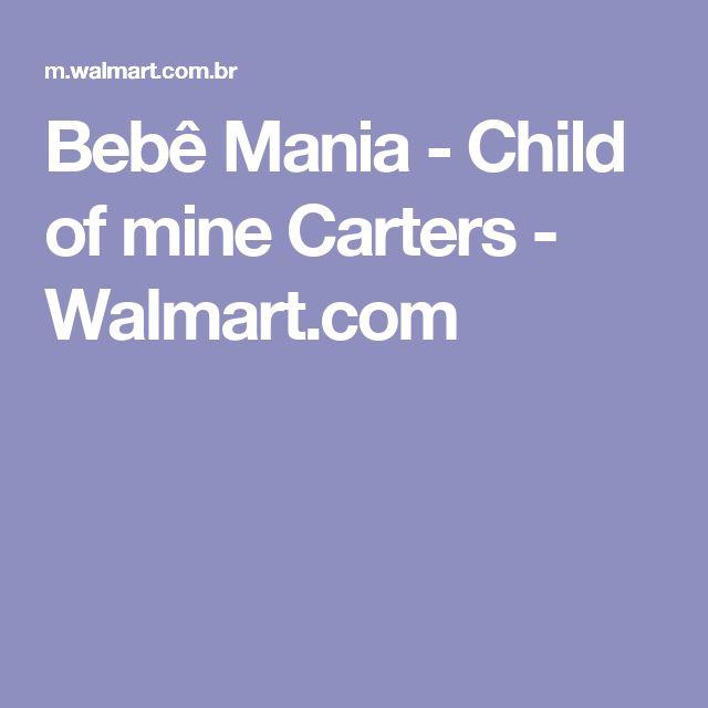 Bebê Mania - Child of mine Carters - Walmart.com