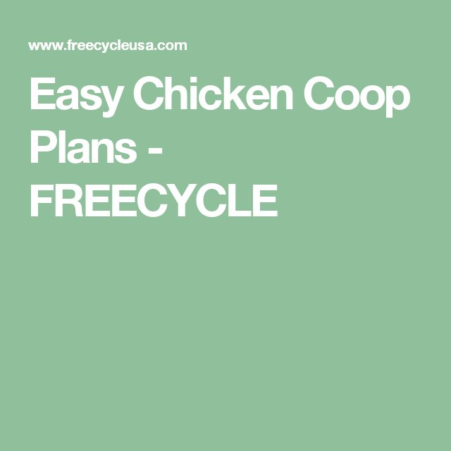 Easy Chicken Coop Plans - FREECYCLE