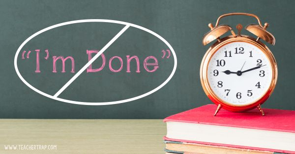 "Outlawing the words ""I'm done"" changed my classroom! Find out how to reform fast finishers and improve the quality of work in your room!"