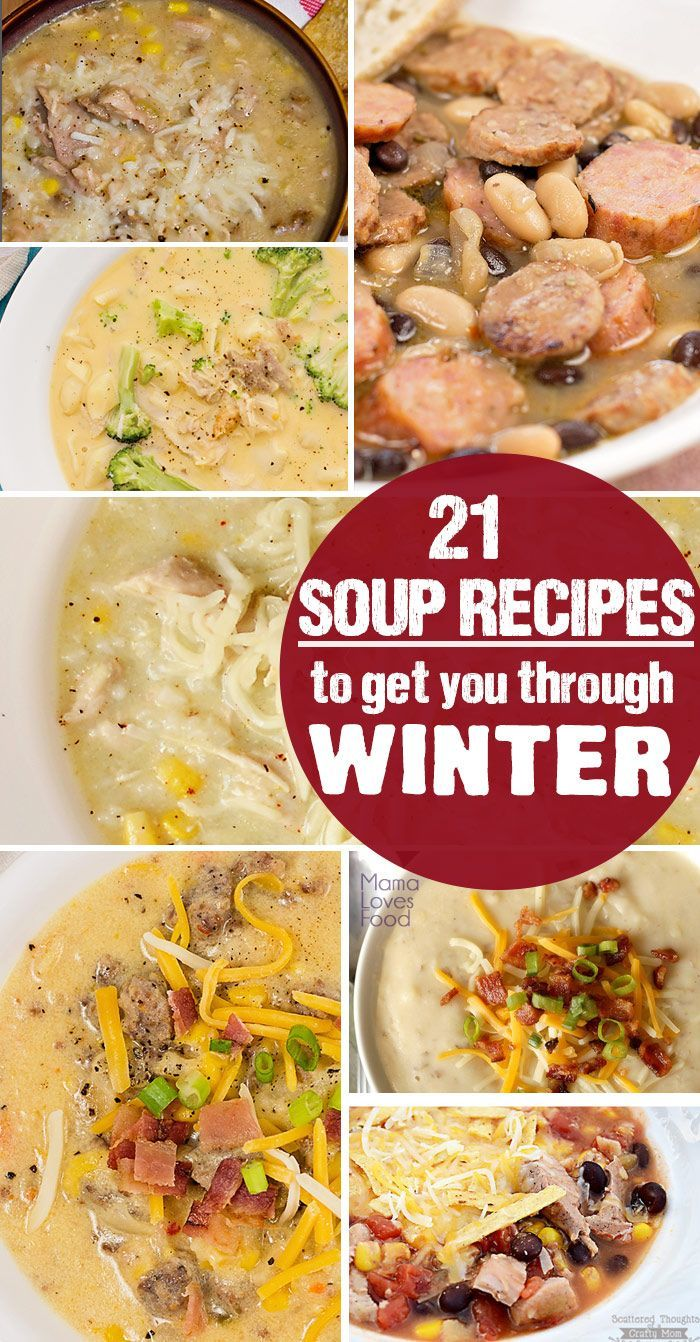 21 Warm and Hearty Soup Recipes to get you through Winter!