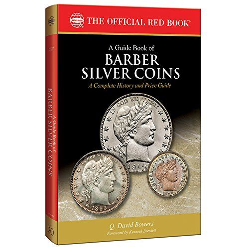 A Guide Book of Barber Silver Coins, 1st Edition (Offical Red Book):   Volume #20 in Whitman's best-selling Bowers Series covers three classic U.S. coin denominations: the dimes, quarters, and half dollars designed by Charles E. Barber, chief engraver of the U.S. Mint. These classic silver coins were first made in 1892, and their production lasted to the eve of America's entry into World War I. In this colorfully illustrated book, the workhorses of the late-19th and early-20th-century ...