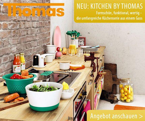 NEU: Kitchen by THOMAS - formschön, funktional, wertig