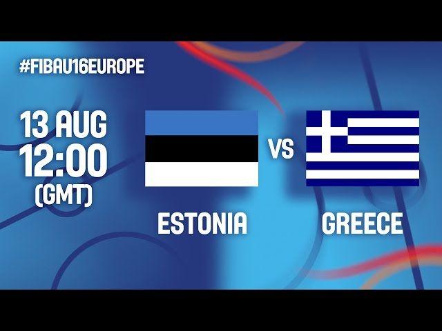 Ευρωπαϊκό Πρωτάθλημα Παίδων | Live  ΕΛΛΑΔΑ - Εσθονία (13.08.2016) FIBA U16