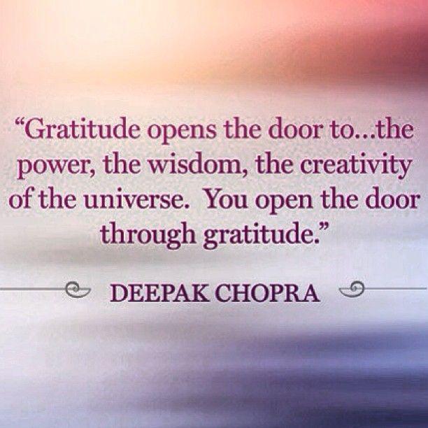 Gratitude opens the door but first you must open the door to gratitude