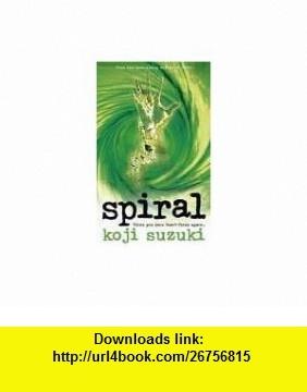 Spiral (9780007179077) Koji Suzuki , ISBN-10: 0007179073  , ISBN-13: 978-0007179077 ,  , tutorials , pdf , ebook , torrent , downloads , rapidshare , filesonic , hotfile , megaupload , fileserve