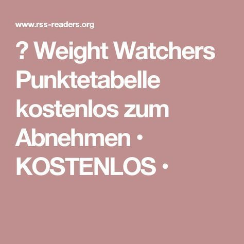 ▷ Weight Watchers Punktetabelle kostenlos zum Abnehmen • KOSTENLOS •