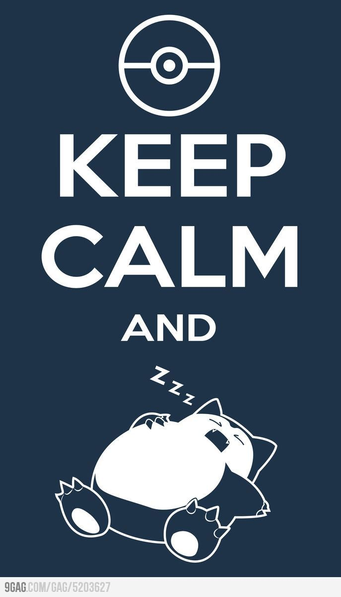 Keep calm and... snore you head off