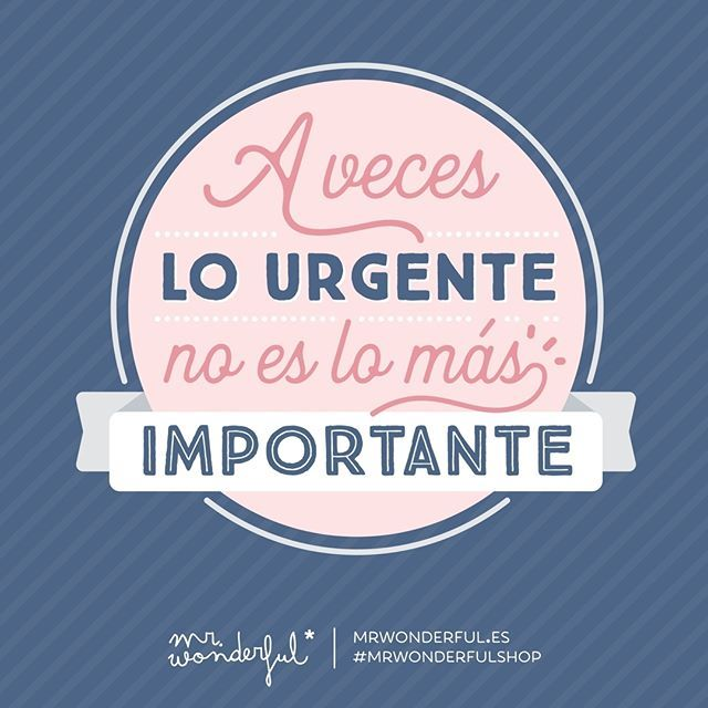 A recordarlo cada vez que leas un email fuera del trabajo ;) #mrwonderfulshop #felizlunes  Sometimes urgent things are not the most important. Remember that whenever you are reading an e-mail after work