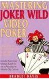 Mastering Joker Wild Video Poker: How to Play As an Expert and Walk Away a Winner  Games & Puzzles  Gambling