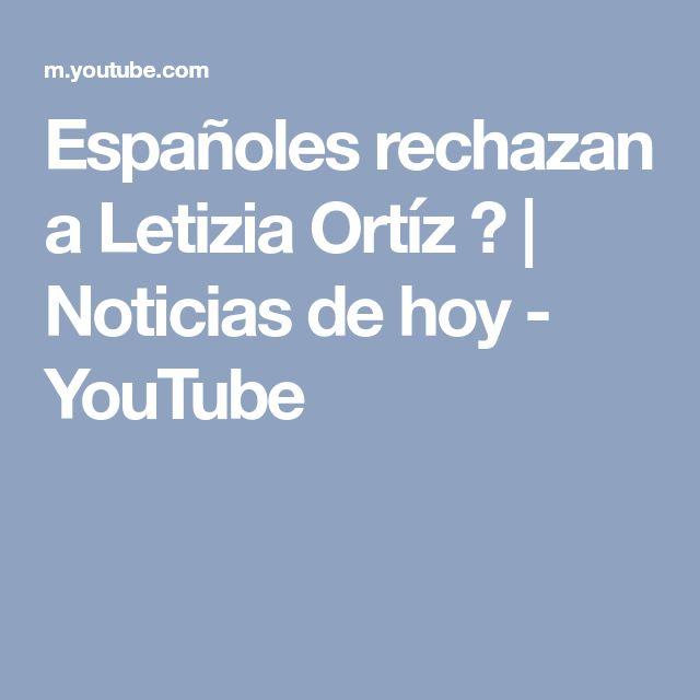 Españoles rechazan a Letizia Ortíz ? | Noticias de hoy - YouTube