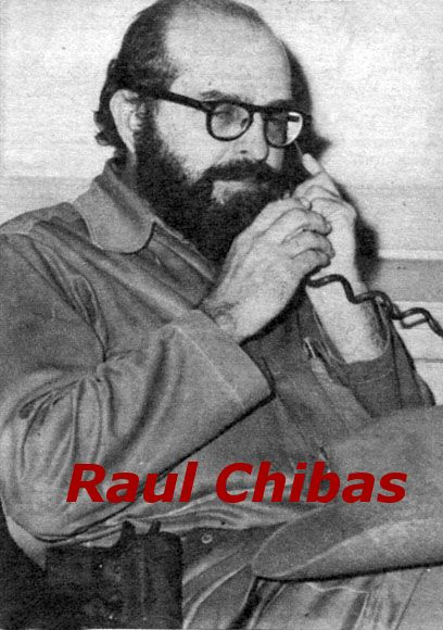 Raul Chibas,  Born in Santiago de Cuba, Studied in the University of Havana. His older brother, Eduardo, founded and led the Orthodox Party,  After Eduardo committed suicide in 1951, Raúl took over as party leader. He fought against Batista. After revolution he served in government. He was a Major of the Cuban Army. He defected to US in 1960, where he became anti-castro activist. Died in 2002,Miami.