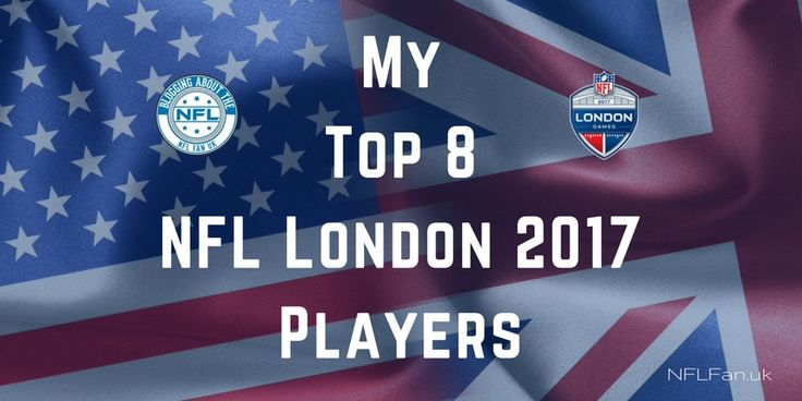 NFL London 2017 isn't too far away and these are just some of the great NFL players I'm looking forward to seeing play.