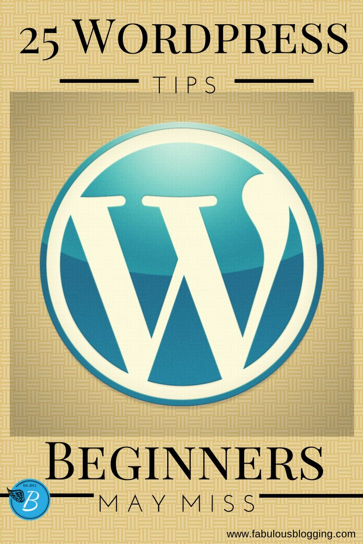 25 Quick Wordpress Tips Beginners May Miss -- I have used Wordpress for years, and I still learned several things reading this! Love!