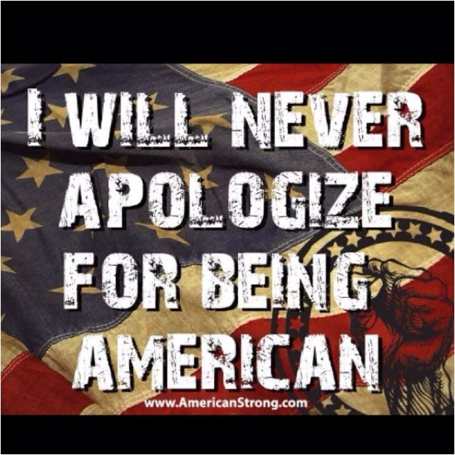 """If anyone feels compelled to apologize for being American, don't bother with calling yourself an American. Instead just refer to yourself a """"Citizen of Loserstan""""."""
