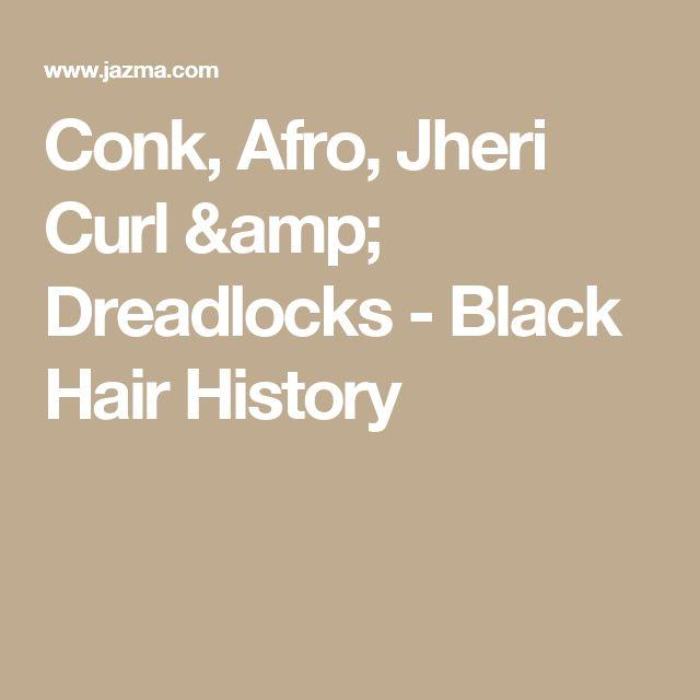 Conk, Afro, Jheri Curl & Dreadlocks - Black Hair History