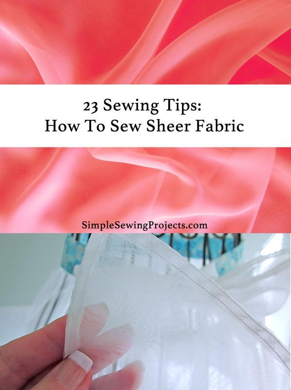 23 Sewing Tips: How To Sew Sheer Fabric Sewing sheer fabric can be a major pain! Check out these sewing tips to help you with your next sheer fabric sewing project.