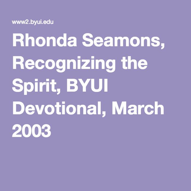 Rhonda Seamons, Recognizing the Spirit, BYUI Devotional, March 2003