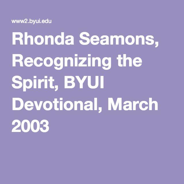 Rhonda Seamons, Recognizing the Spirit, BYUI Devotional, March 2003